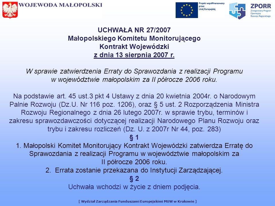 UCHWAŁA NR 27/2007 Małopolskiego Komitetu Monitorującego Kontrakt Wojewódzki z dnia 13 sierpnia 2007 r.
