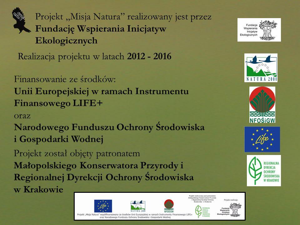 Serial Misja Natura 12-odcinkowy serial emitowany w telewizji oraz na stronie internetowej projektu zaznajomienie szerokiego grona odbiorców z zagadnieniem sieci Natura 2000 zaprezentowanie przykładów wzorcowej gospodarki człowieka na obszarach Natura 2000