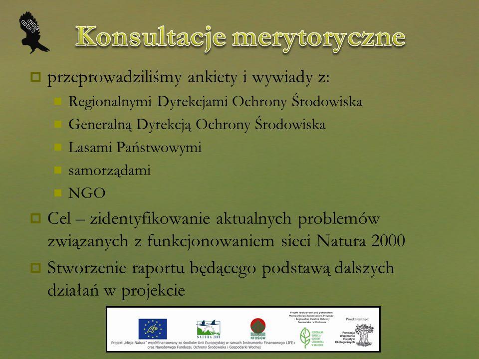 Szkolenia otwierające cykl 16 szkoleń we wszystkich województwach przedstawienie podstawowych informacji o sieci Natura 2000 i korzyści wynikających z gospodarowania na obszarach chronionych prezentacja założeń projektu zaproszenie do aktywnego udziału w całym projekcie