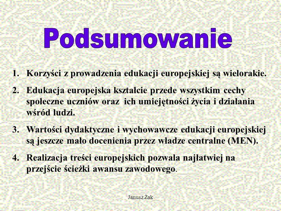 Janusz Żak 1.Korzyści z prowadzenia edukacji europejskiej są wielorakie.