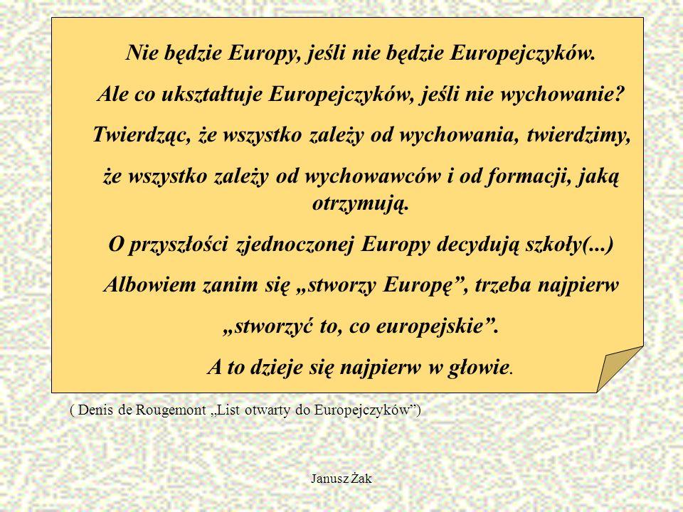 Janusz Żak Nie będzie Europy, jeśli nie będzie Europejczyków.