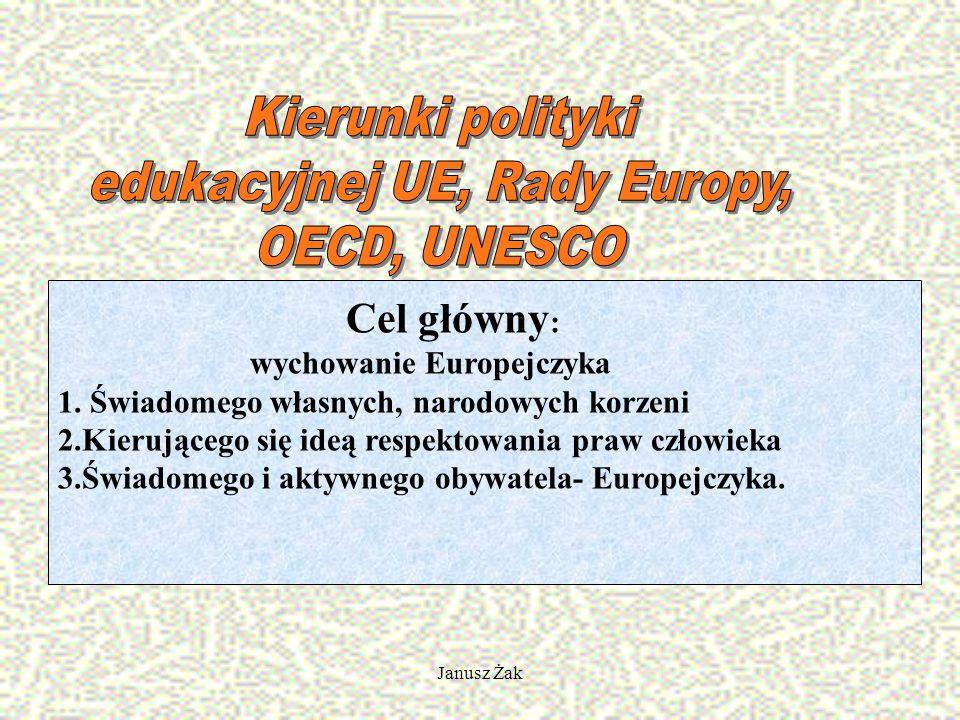 Janusz Żak Cel główny : wychowanie Europejczyka 1.