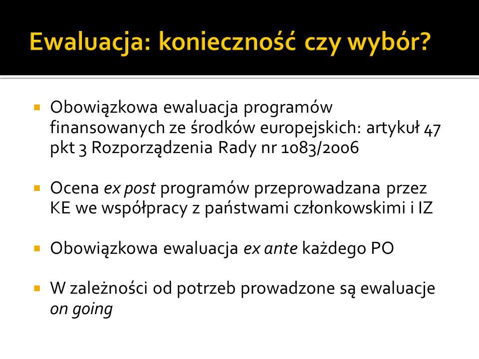 Obowiązkowa ewaluacja programów finansowanych ze środków europejskich: artykuł 47 pkt 3 Rozporządzenia Rady nr 1083/2006 Ocena ex post programów przep