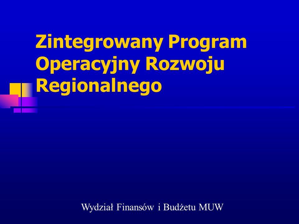 Zintegrowany Program Operacyjny Rozwoju Regionalnego Wydział Finansów i Budżetu MUW