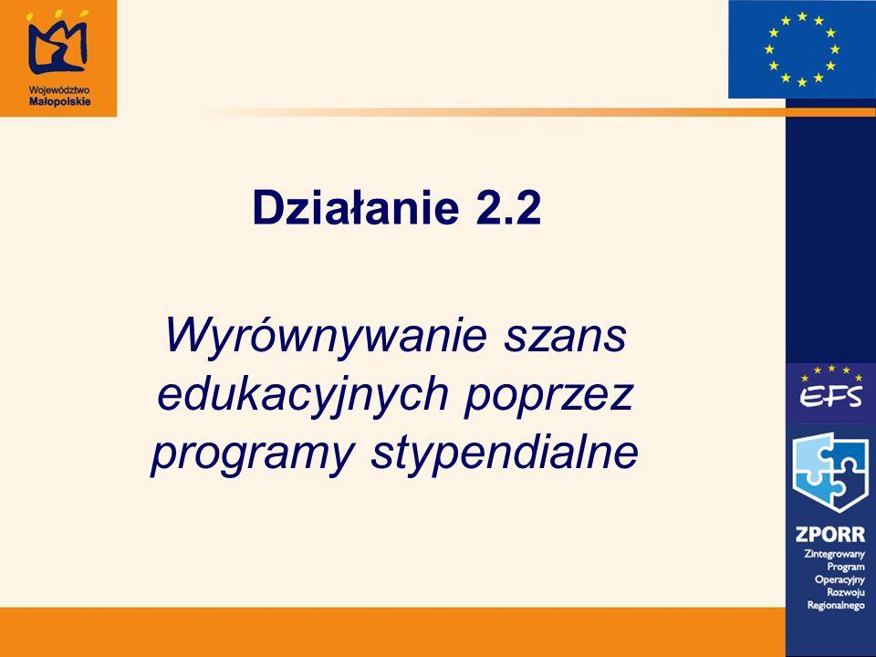 Działanie 2.2 Wyrównywanie szans edukacyjnych poprzez programy stypendialne
