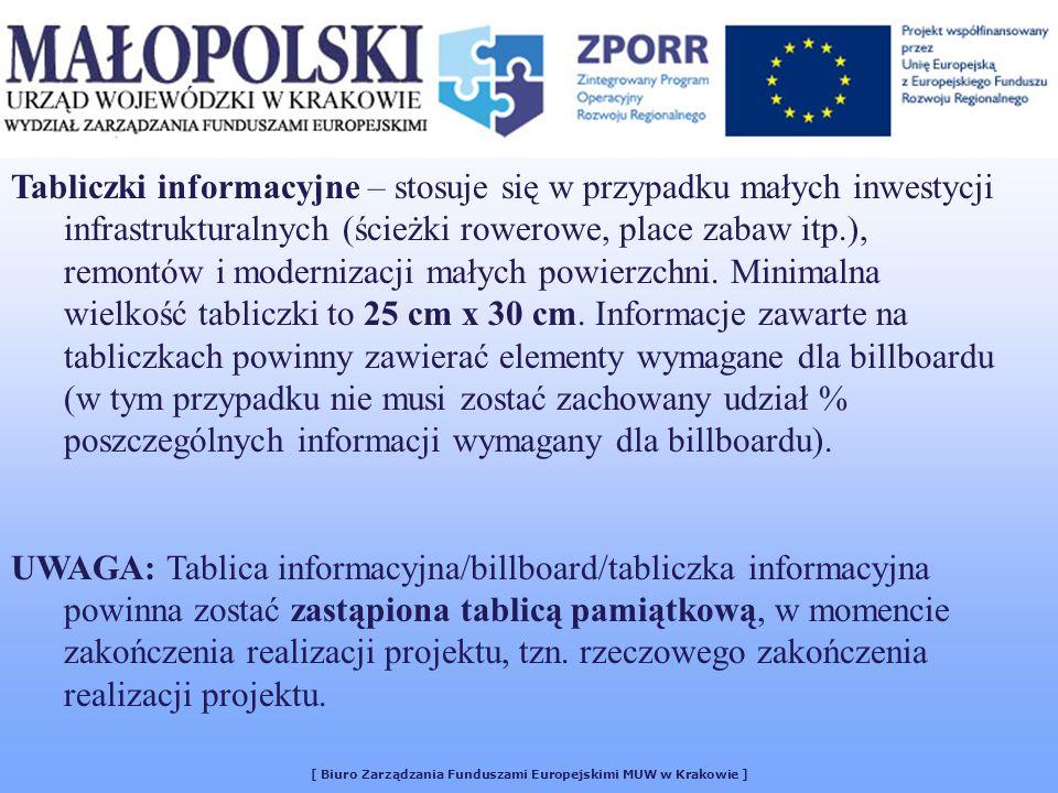 [ Biuro Zarządzania Funduszami Europejskimi MUW w Krakowie ] Tabliczki informacyjne – stosuje się w przypadku małych inwestycji infrastrukturalnych (ścieżki rowerowe, place zabaw itp.), remontów i modernizacji małych powierzchni.