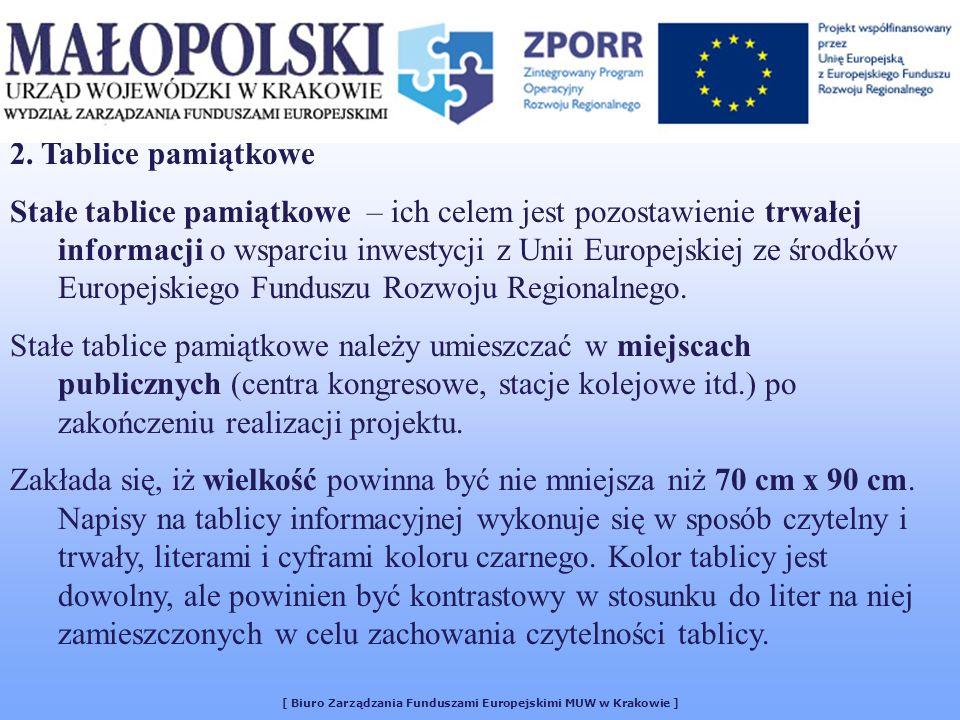 2. Tablice pamiątkowe Stałe tablice pamiątkowe – ich celem jest pozostawienie trwałej informacji o wsparciu inwestycji z Unii Europejskiej ze środków