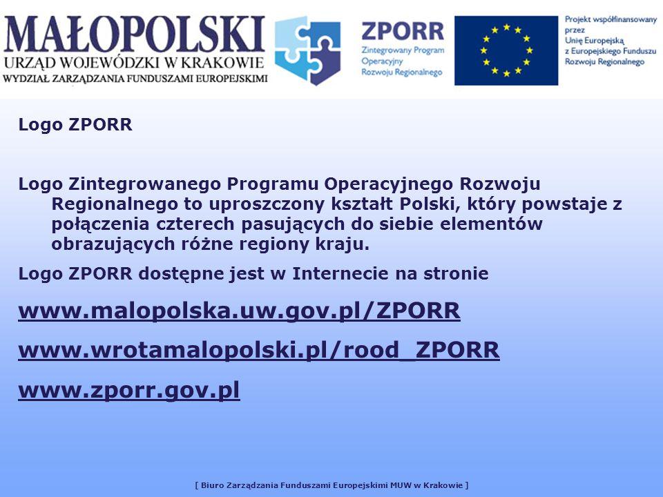 [ Biuro Zarządzania Funduszami Europejskimi MUW w Krakowie ] Logo ZPORR Logo Zintegrowanego Programu Operacyjnego Rozwoju Regionalnego to uproszczony kształt Polski, który powstaje z połączenia czterech pasujących do siebie elementów obrazujących różne regiony kraju.