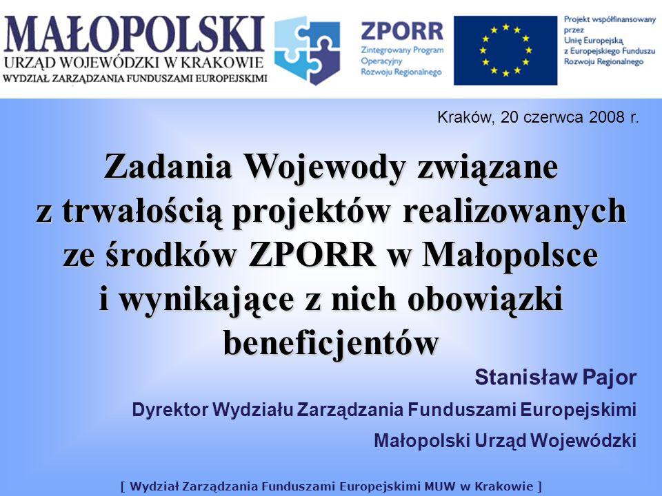 [ Wydział Zarządzania Funduszami Europejskimi MUW w Krakowie ] Zadania Wojewody związane z trwałością projektów realizowanych ze środków ZPORR w Małop