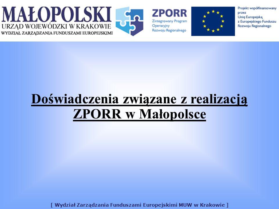 [ Wydział Zarządzania Funduszami Europejskimi MUW w Krakowie ] Doświadczenia związane z realizacją ZPORR w Małopolsce
