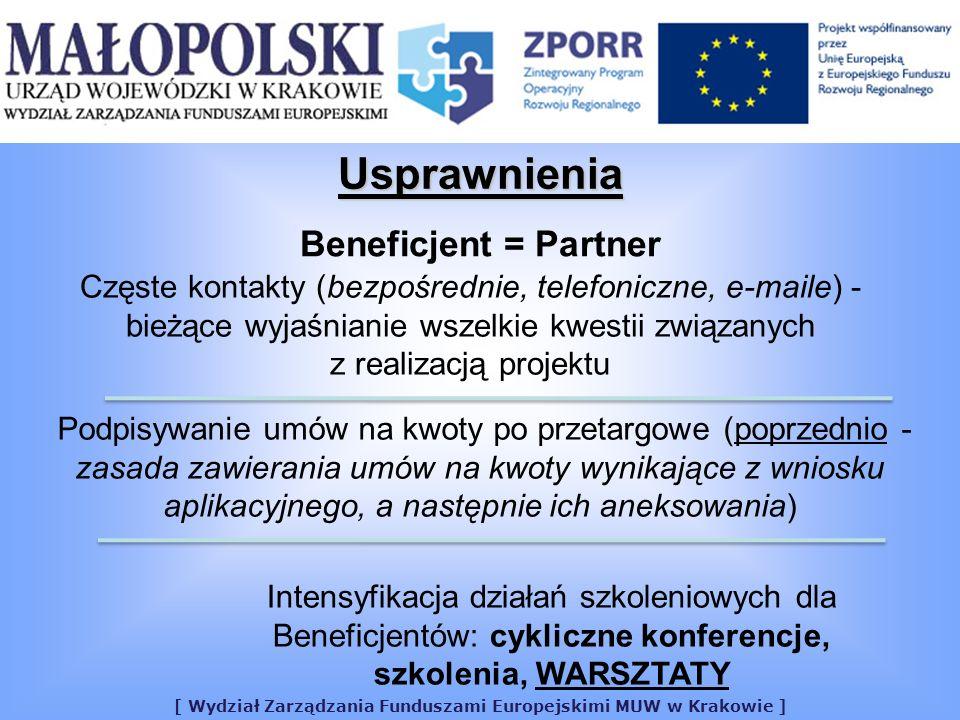 [ Wydział Zarządzania Funduszami Europejskimi MUW w Krakowie ] Usprawnienia Intensyfikacja działań szkoleniowych dla Beneficjentów: cykliczne konferencje, szkolenia, WARSZTATY Beneficjent = Partner Częste kontakty (bezpośrednie, telefoniczne, e-maile) - bieżące wyjaśnianie wszelkie kwestii związanych z realizacją projektu Podpisywanie umów na kwoty po przetargowe (poprzednio - zasada zawierania umów na kwoty wynikające z wniosku aplikacyjnego, a następnie ich aneksowania)