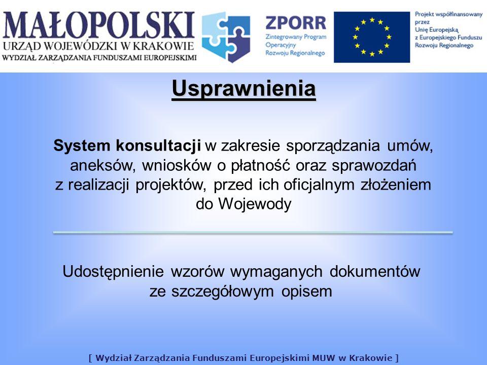 [ Wydział Zarządzania Funduszami Europejskimi MUW w Krakowie ] System konsultacji w zakresie sporządzania umów, aneksów, wniosków o płatność oraz sprawozdań z realizacji projektów, przed ich oficjalnym złożeniem do Wojewody Udostępnienie wzorów wymaganych dokumentów ze szczegółowym opisem Usprawnienia