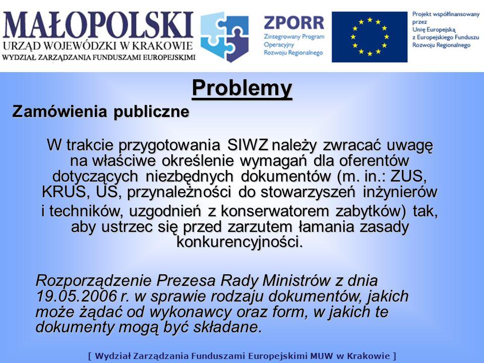 [ Wydział Zarządzania Funduszami Europejskimi MUW w Krakowie ] W trakcie przygotowania SIWZ należy zwracać uwagę na właściwe określenie wymagań dla oferentów dotyczących niezbędnych dokumentów (m.