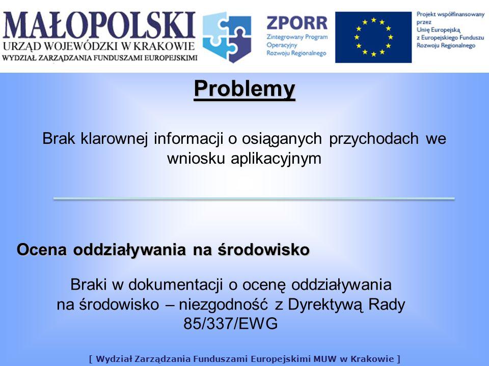 [ Wydział Zarządzania Funduszami Europejskimi MUW w Krakowie ] Ocena oddziaływania na środowisko Braki w dokumentacji o ocenę oddziaływania na środowi