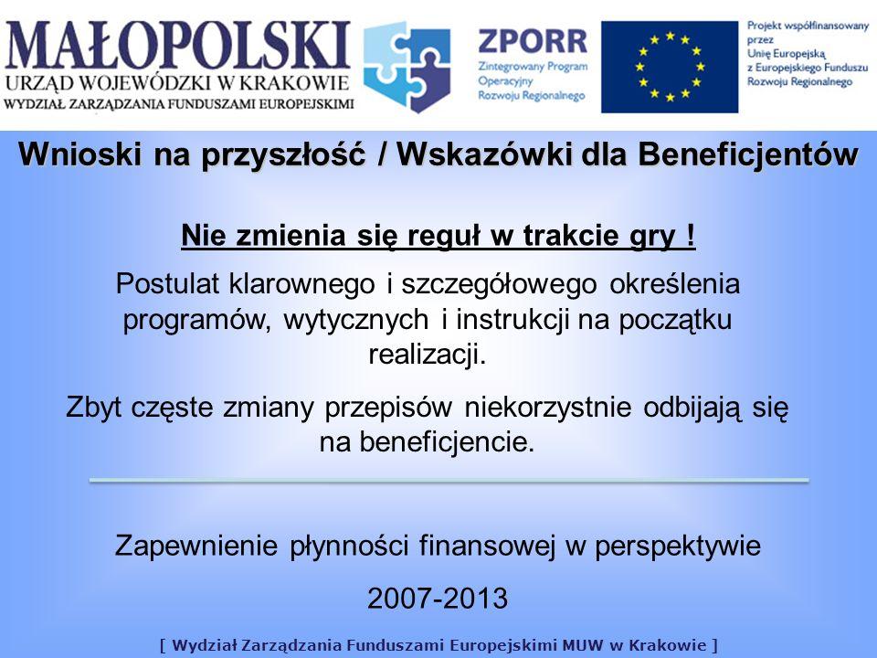 [ Wydział Zarządzania Funduszami Europejskimi MUW w Krakowie ] Nie zmienia się reguł w trakcie gry ! Postulat klarownego i szczegółowego określenia pr