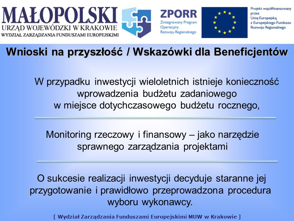 [ Wydział Zarządzania Funduszami Europejskimi MUW w Krakowie ] O sukcesie realizacji inwestycji decyduje staranne jej przygotowanie i prawidłowo przeprowadzona procedura wyboru wykonawcy.