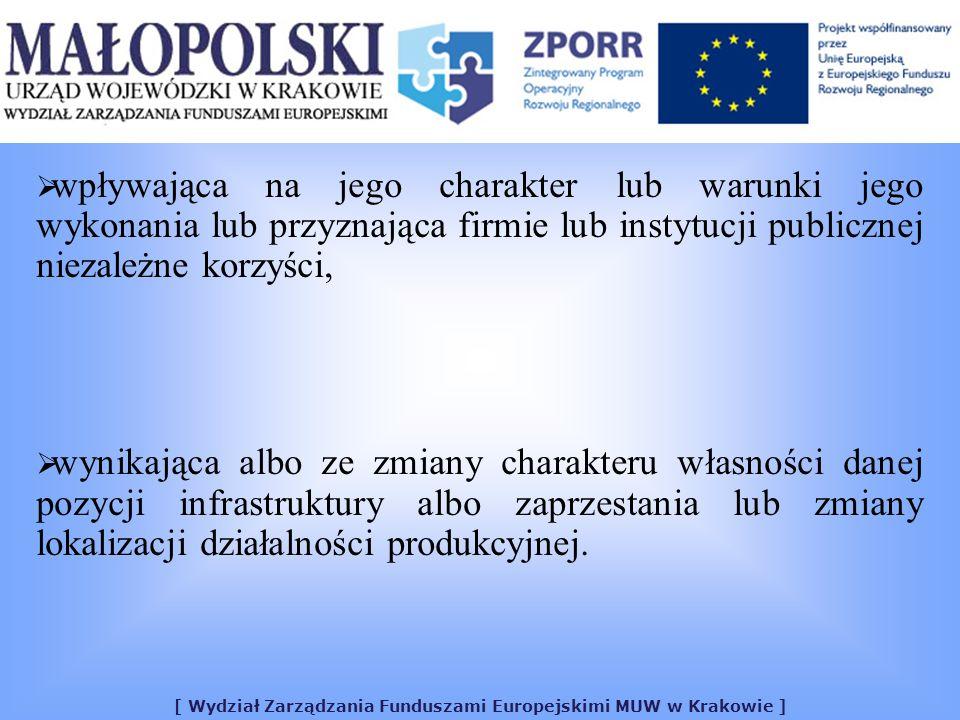 [ Wydział Zarządzania Funduszami Europejskimi MUW w Krakowie ] wpływająca na jego charakter lub warunki jego wykonania lub przyznająca firmie lub inst