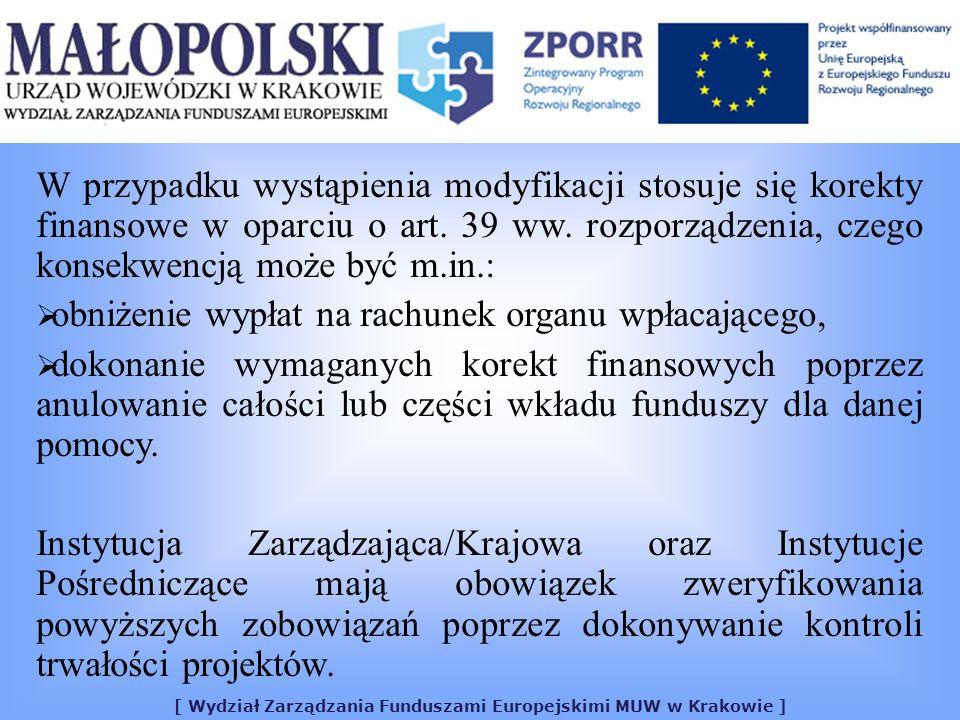 [ Wydział Zarządzania Funduszami Europejskimi MUW w Krakowie ] W przypadku wystąpienia modyfikacji stosuje się korekty finansowe w oparciu o art. 39 w