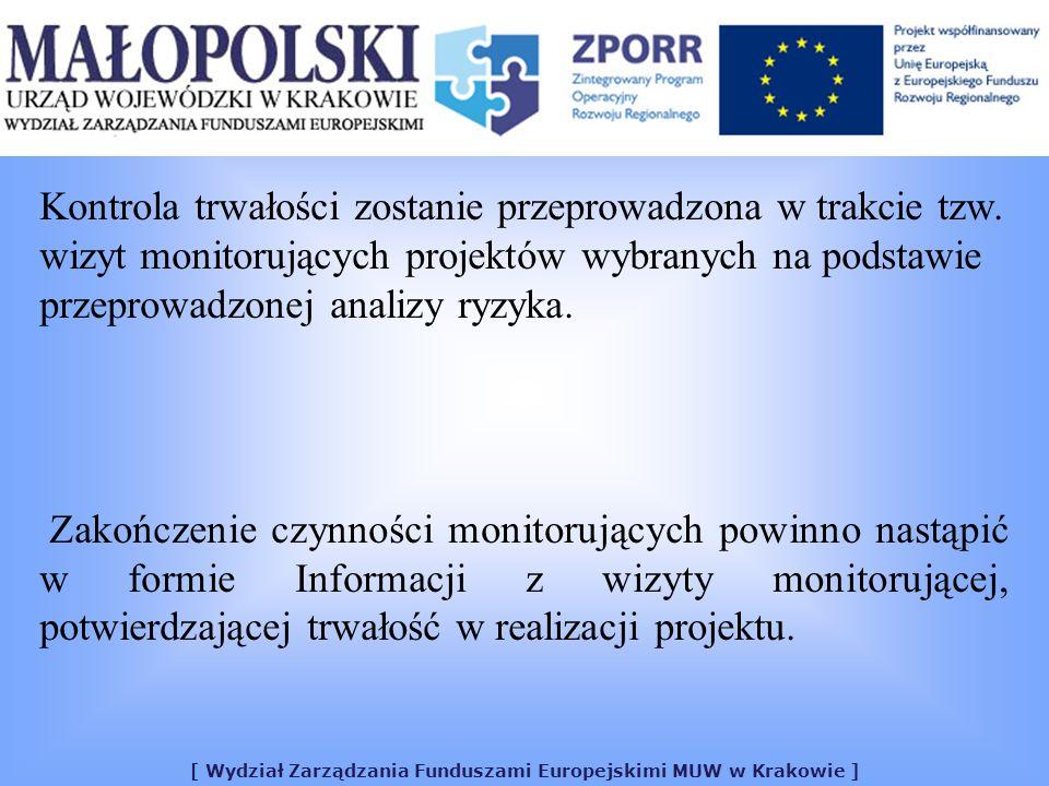 [ Wydział Zarządzania Funduszami Europejskimi MUW w Krakowie ] Kontrola trwałości zostanie przeprowadzona w trakcie tzw. wizyt monitorujących projektó