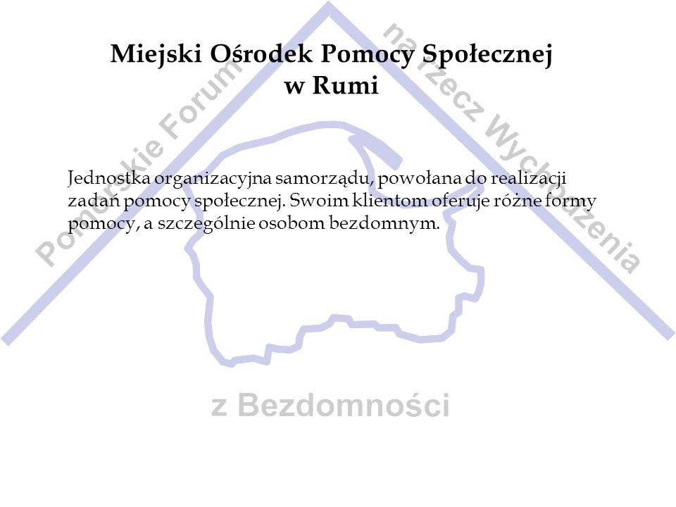 Miejski Ośrodek Pomocy Społecznej w Rumi Jednostka organizacyjna samorządu, powołana do realizacji zadań pomocy społecznej. Swoim klientom oferuje róż