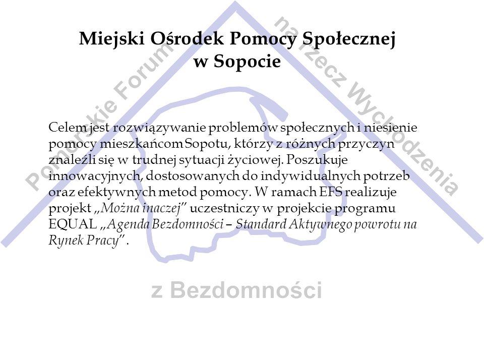 Miejski Ośrodek Pomocy Społecznej w Sopocie Celem jest rozwiązywanie problemów społecznych i niesienie pomocy mieszkańcom Sopotu, którzy z różnych prz