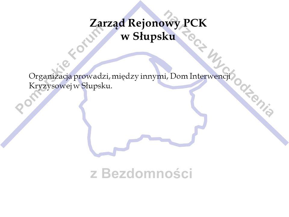 Zarząd Rejonowy PCK w Słupsku Organizacja prowadzi, między innymi, Dom Interwencji Kryzysowej w Słupsku.