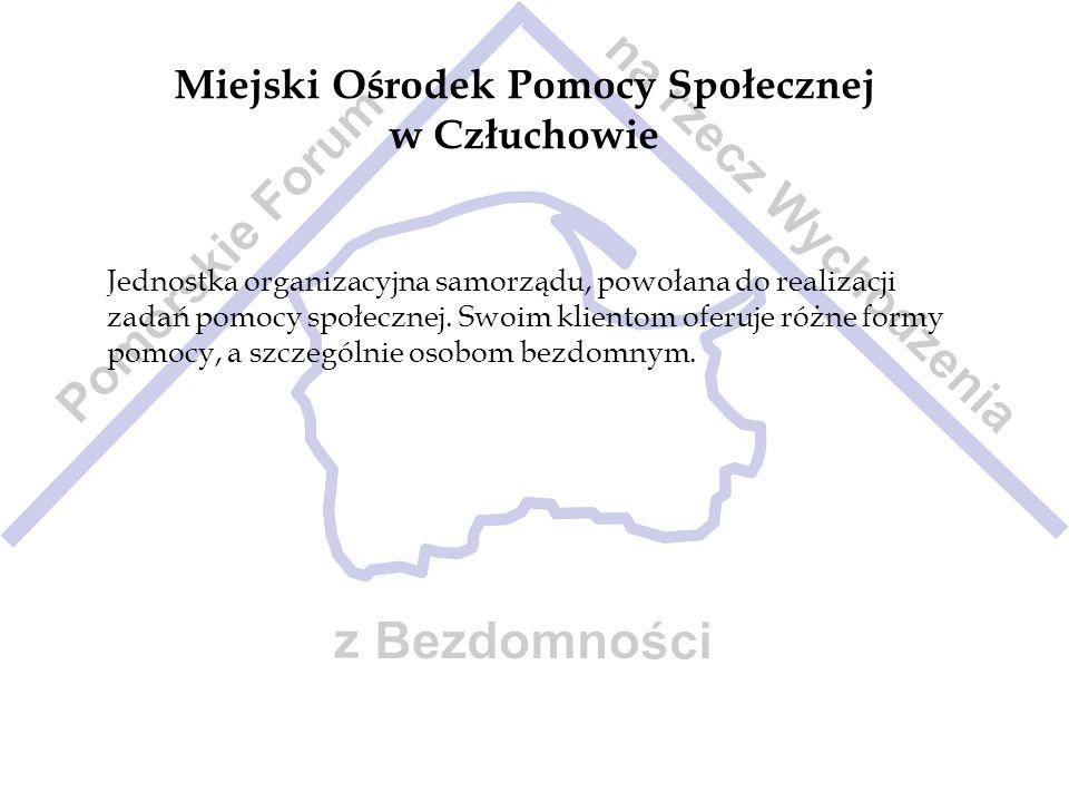 Miejski Ośrodek Pomocy Społecznej w Gdańsku Podstawowa jednostka samorządowa systemu pomocy społecznej.