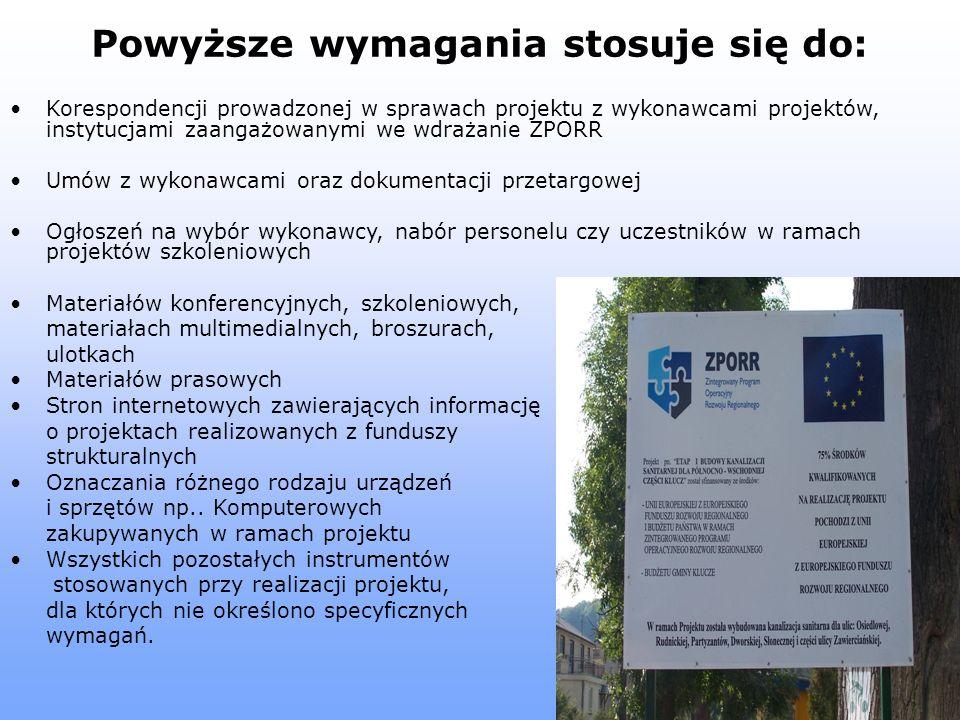 Powyższe wymagania stosuje się do: Korespondencji prowadzonej w sprawach projektu z wykonawcami projektów, instytucjami zaangażowanymi we wdrażanie ZP