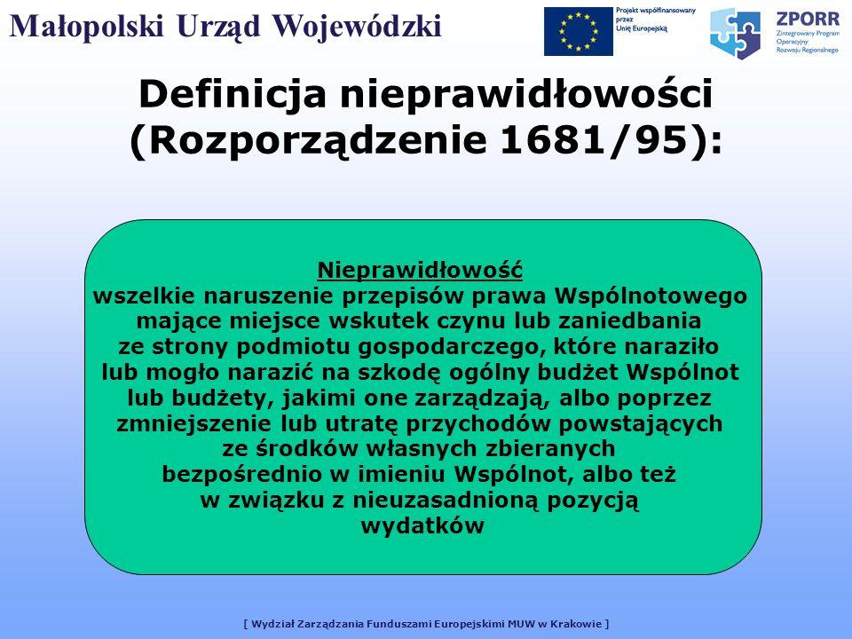 Małopolski Urząd Wojewódzki [ Wydział Zarządzania Funduszami Europejskimi MUW w Krakowie ] Definicja nieprawidłowości (Rozporządzenie 1681/95): Niepra