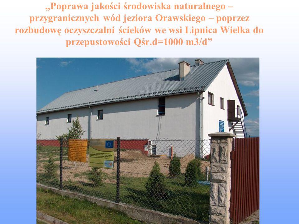 Poprawa jakości środowiska naturalnego – przygranicznych wód jeziora Orawskiego – poprzez rozbudowę oczyszczalni ścieków we wsi Lipnica Wielka do przepustowości Qśr.d=1000 m3/d