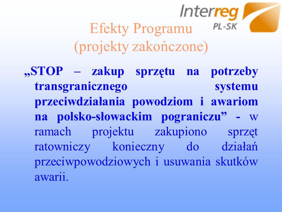 Efekty Programu (projekty zakończone) STOP – zakup sprzętu na potrzeby transgranicznego systemu przeciwdziałania powodziom i awariom na polsko-słowackim pograniczu - w ramach projektu zakupiono sprzęt ratowniczy konieczny do działań przeciwpowodziowych i usuwania skutków awarii.