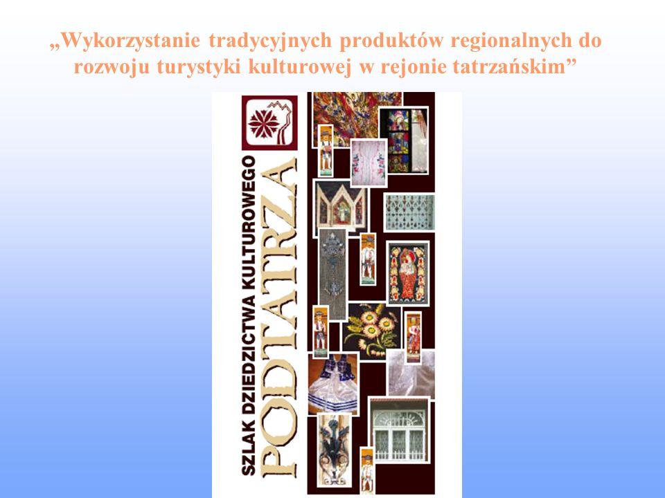 Wykorzystanie tradycyjnych produktów regionalnych do rozwoju turystyki kulturowej w rejonie tatrzańskim