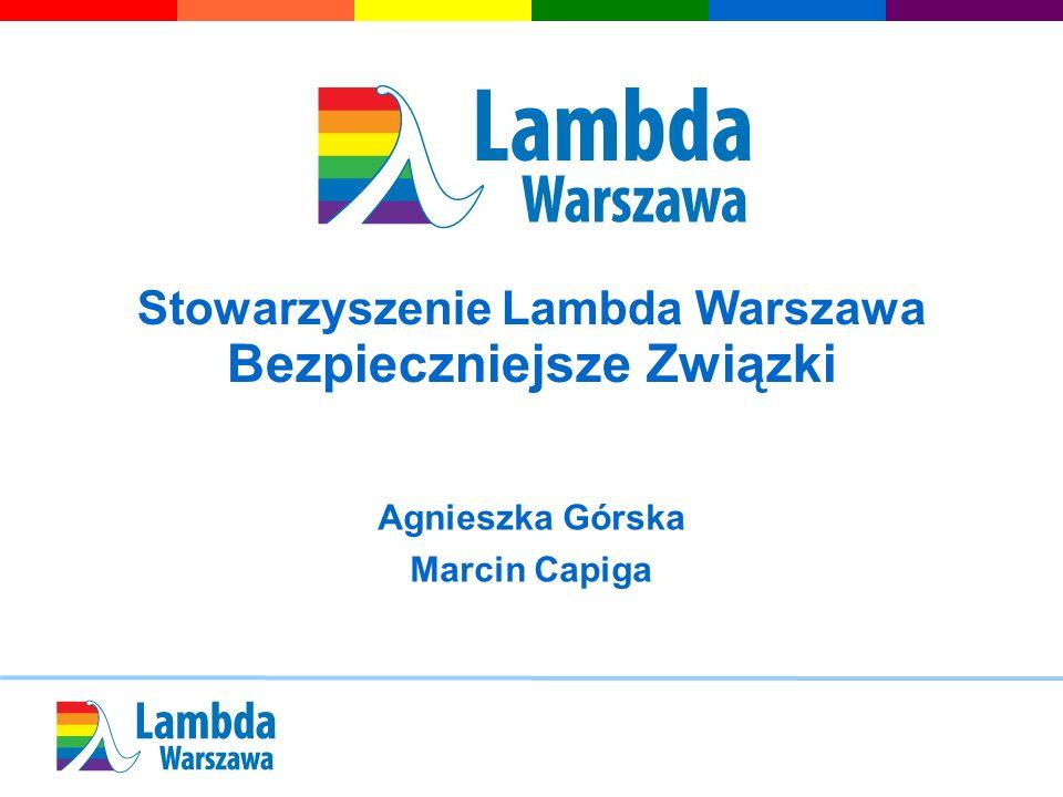 Stowarzyszenie Lambda Warszawa Bezpieczniejsze Związki Agnieszka Górska Marcin Capiga