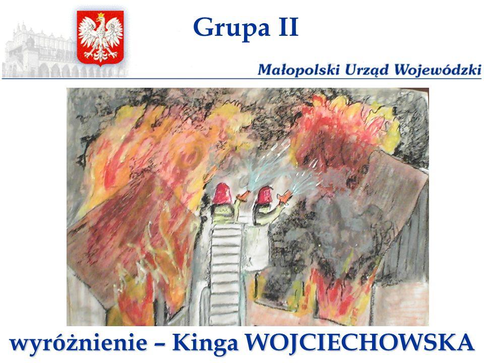 Grupa II wyróżnienie – Kinga WOJCIECHOWSKA