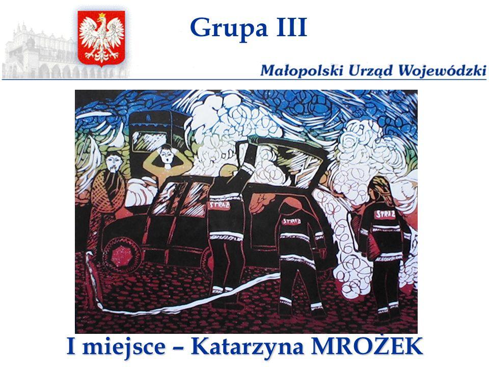 Grupa III I miejsce – Katarzyna MROŻEK