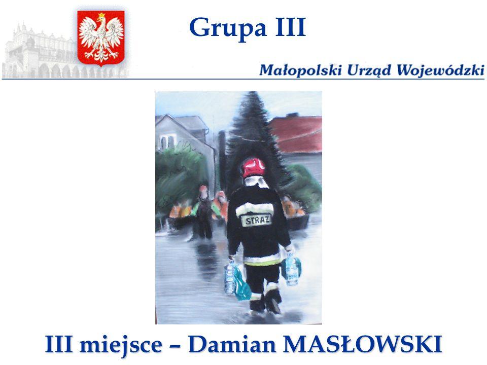 Grupa III III miejsce – Damian MASŁOWSKI