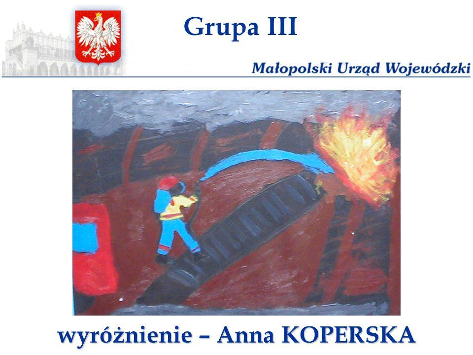Grupa III wyróżnienie – Anna KOPERSKA