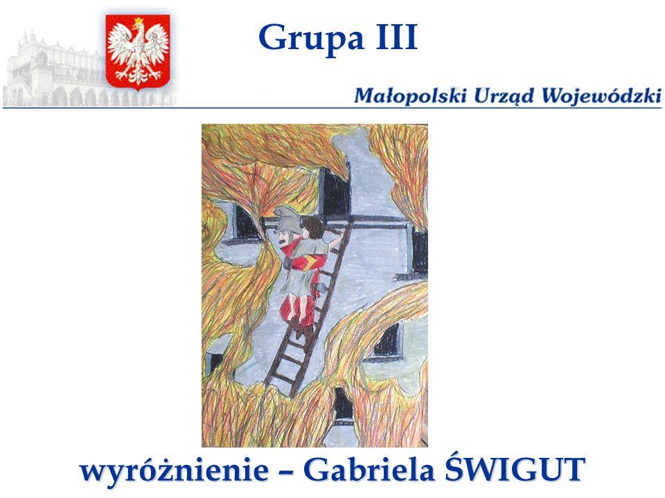 Grupa III wyróżnienie – Gabriela ŚWIGUT