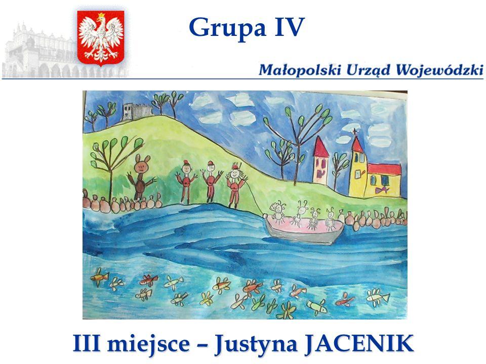 Grupa IV III miejsce – Justyna JACENIK