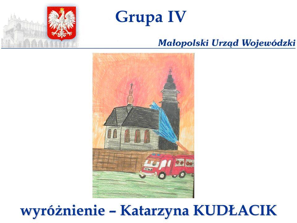Grupa IV wyróżnienie – Katarzyna KUDŁACIK