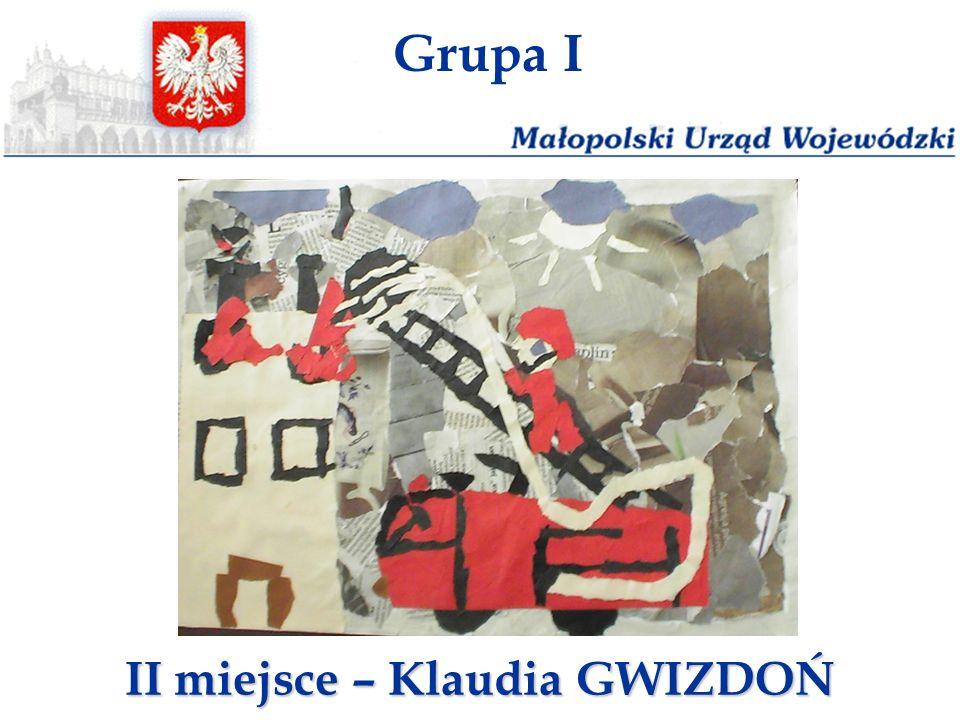 Grupa I II miejsce – Klaudia GWIZDOŃ