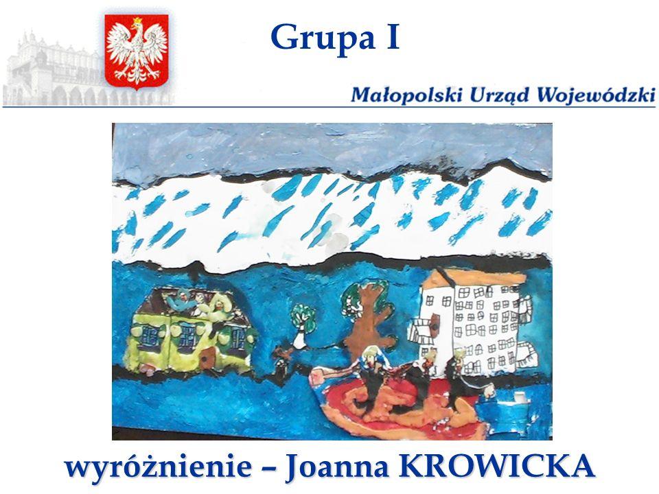 Grupa I wyróżnienie – Joanna KROWICKA
