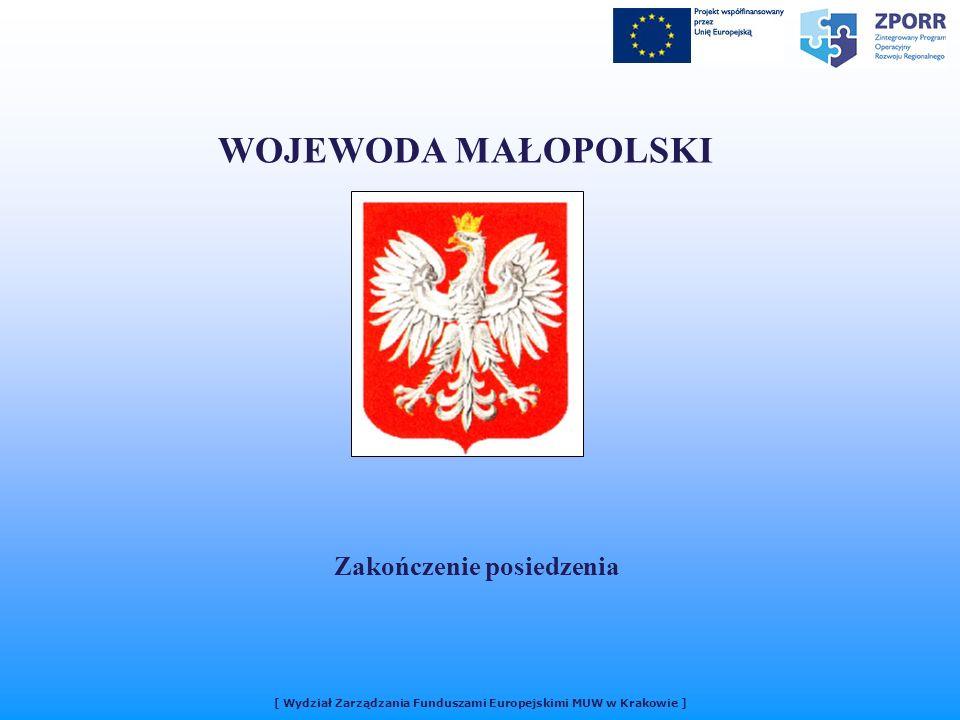 WOJEWODA MAŁOPOLSKI Zakończenie posiedzenia [ Wydział Zarządzania Funduszami Europejskimi MUW w Krakowie ]