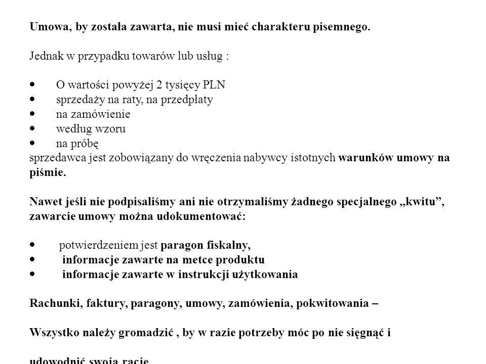 Umowa, by została zawarta, nie musi mieć charakteru pisemnego. Jednak w przypadku towarów lub usług : O wartości powyżej 2 tysięcy PLN sprzedaży na ra