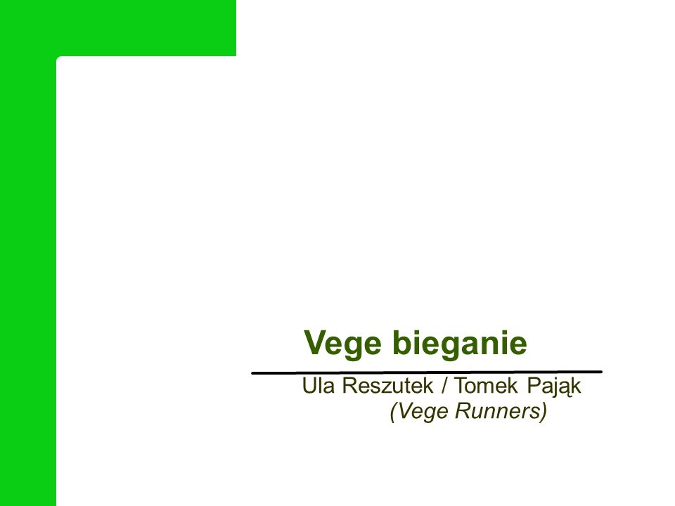 Ula Reszutek / Tomek Pająk (Vege Runners) Vege bieganie