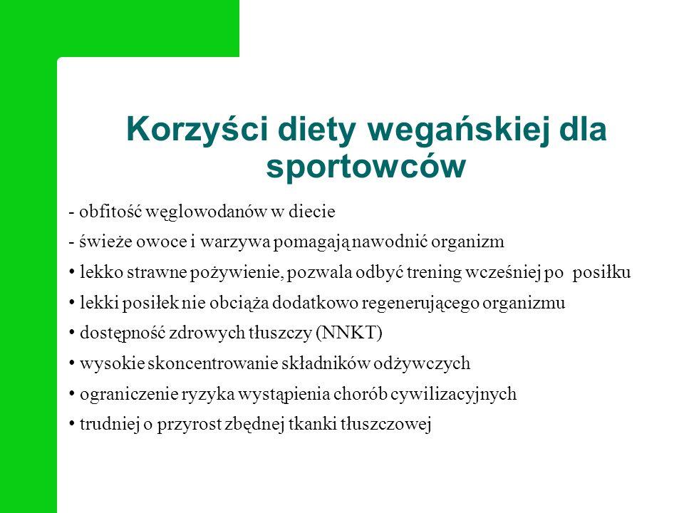Korzyści diety wegańskiej dla sportowców - obfitość węglowodanów w diecie - świeże owoce i warzywa pomagają nawodnić organizm lekko strawne pożywienie