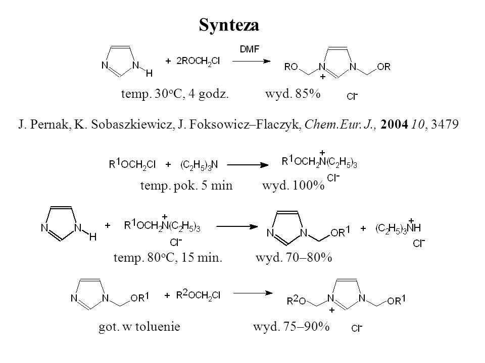 Synteza J. Pernak, K. Sobaszkiewicz, J. Foksowicz–Flaczyk, Chem.Eur. J., 2004 10, 3479 temp. 30 o C, 4 godz. wyd. 85% temp. pok. 5 min wyd. 100% temp.