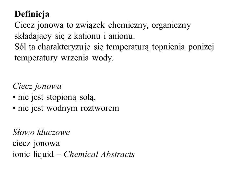 Definicja Ciecz jonowa to związek chemiczny, organiczny składający się z kationu i anionu. Sól ta charakteryzuje się temperaturą topnienia poniżej tem