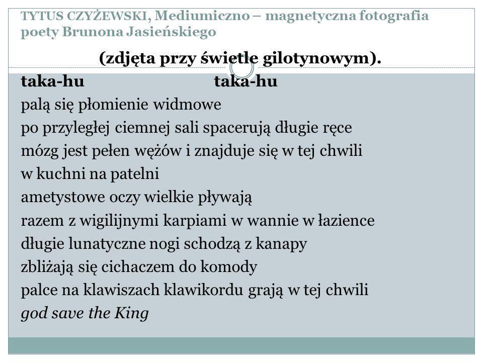 TYTUS CZYŻEWSKI, Mediumiczno – magnetyczna fotografia poety Brunona Jasieńskiego (zdjęta przy świetle gilotynowym).