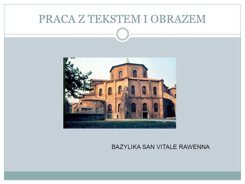 PRACA Z TEKSTEM I OBRAZEM BAZYLIKA SAN VITALE RAWENNA
